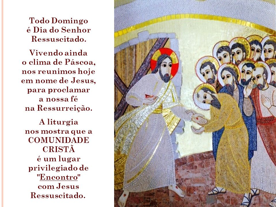 é Dia do Senhor Ressuscitado.