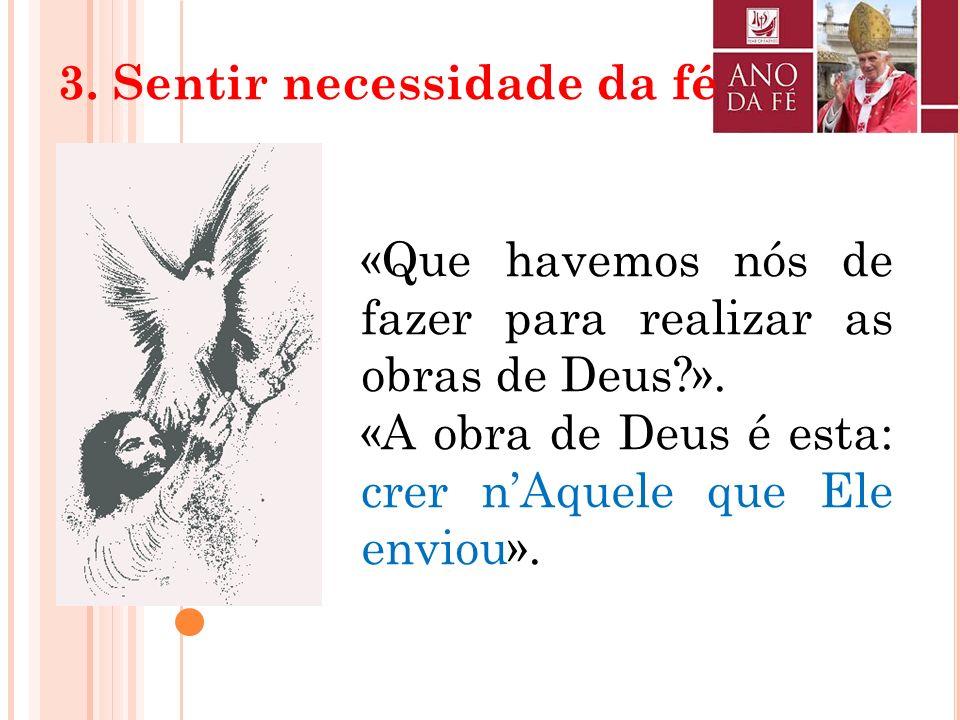 3. Sentir necessidade da fé
