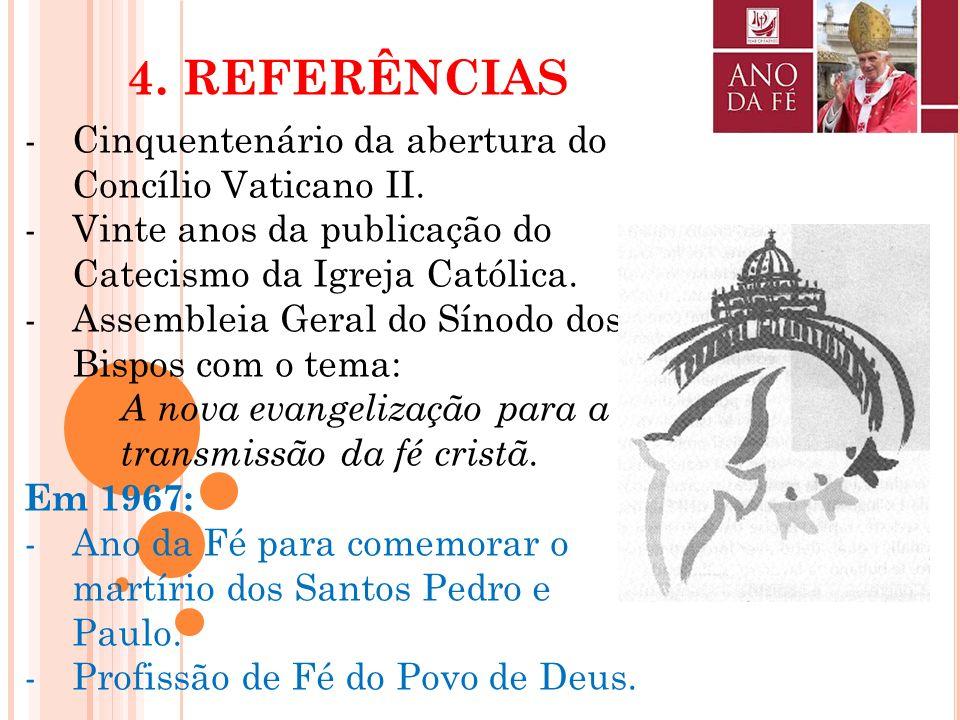 4. REFERÊNCIAS Cinquentenário da abertura do Concílio Vaticano II.