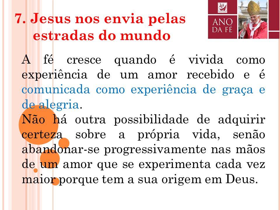 7. Jesus nos envia pelas estradas do mundo