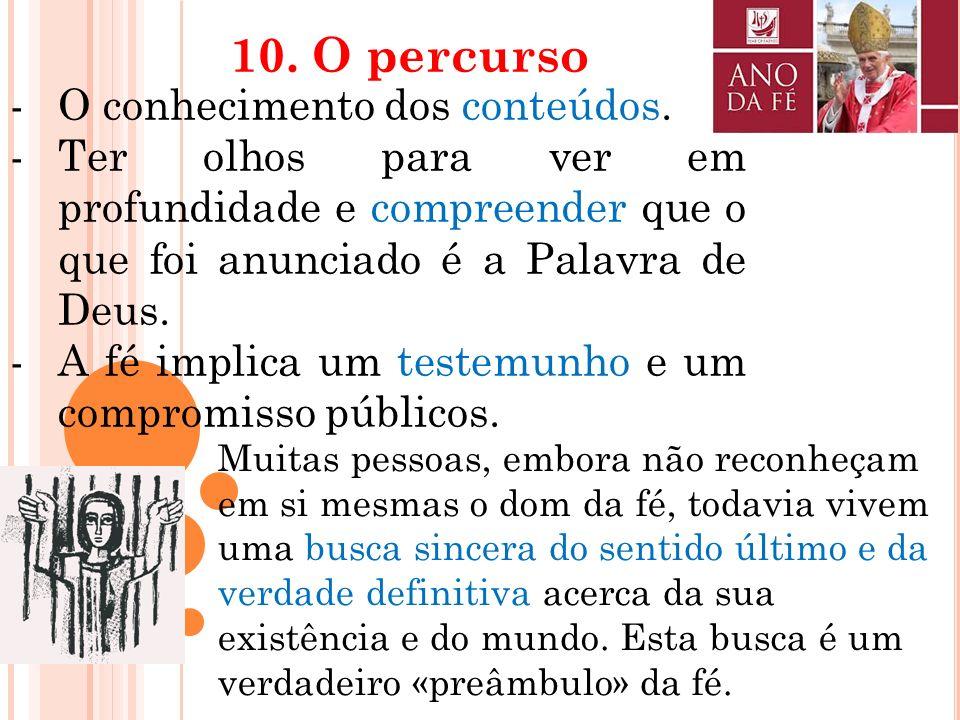 10. O percurso O conhecimento dos conteúdos.