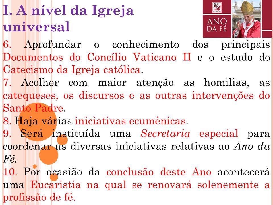 I. A nível da Igreja universal