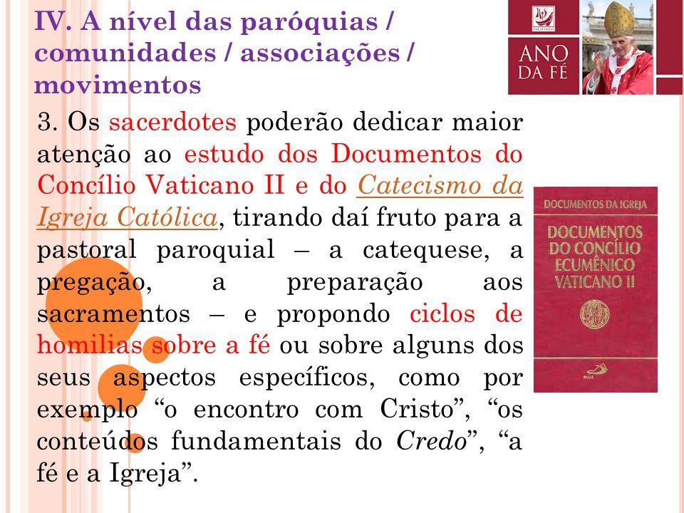 IV. A nível das paróquias / comunidades / associações / movimentos