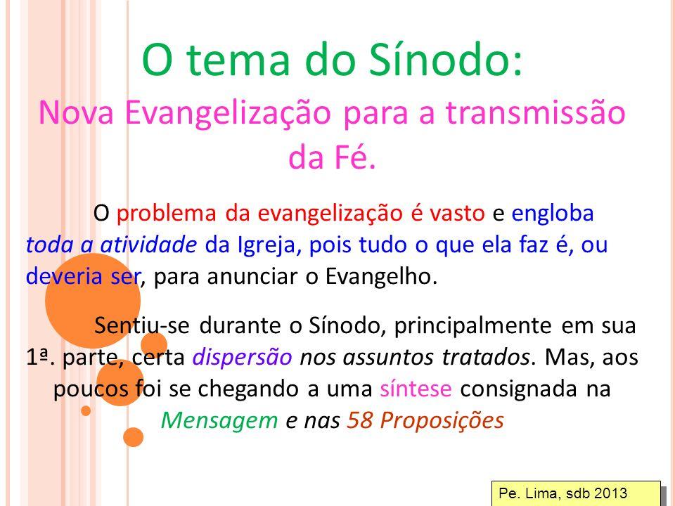 Nova Evangelização para a transmissão da Fé.