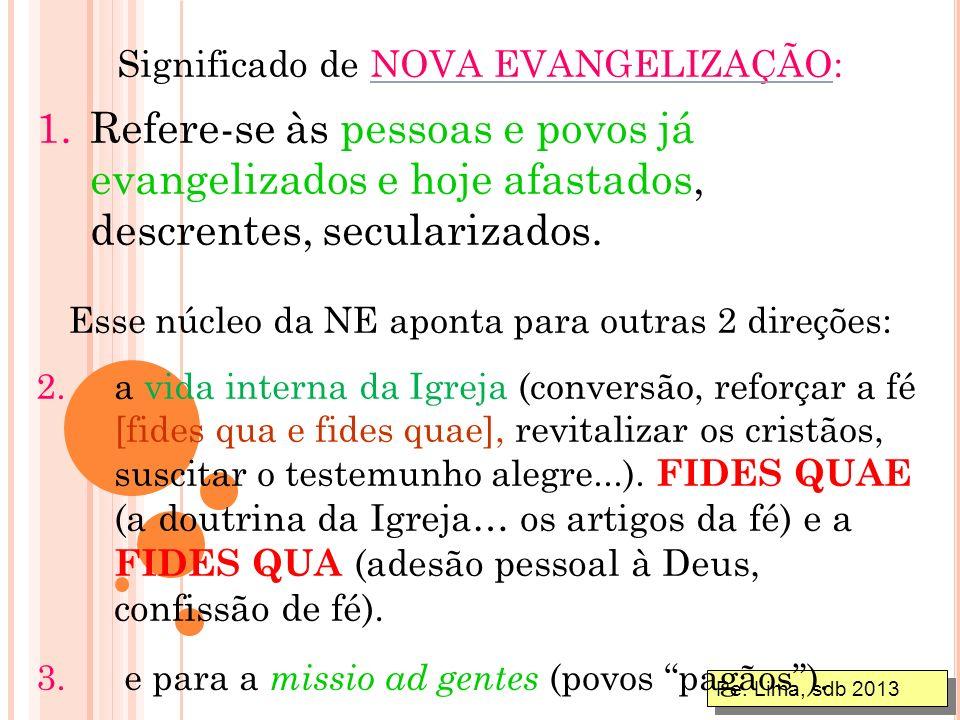 Significado de NOVA EVANGELIZAÇÃO: