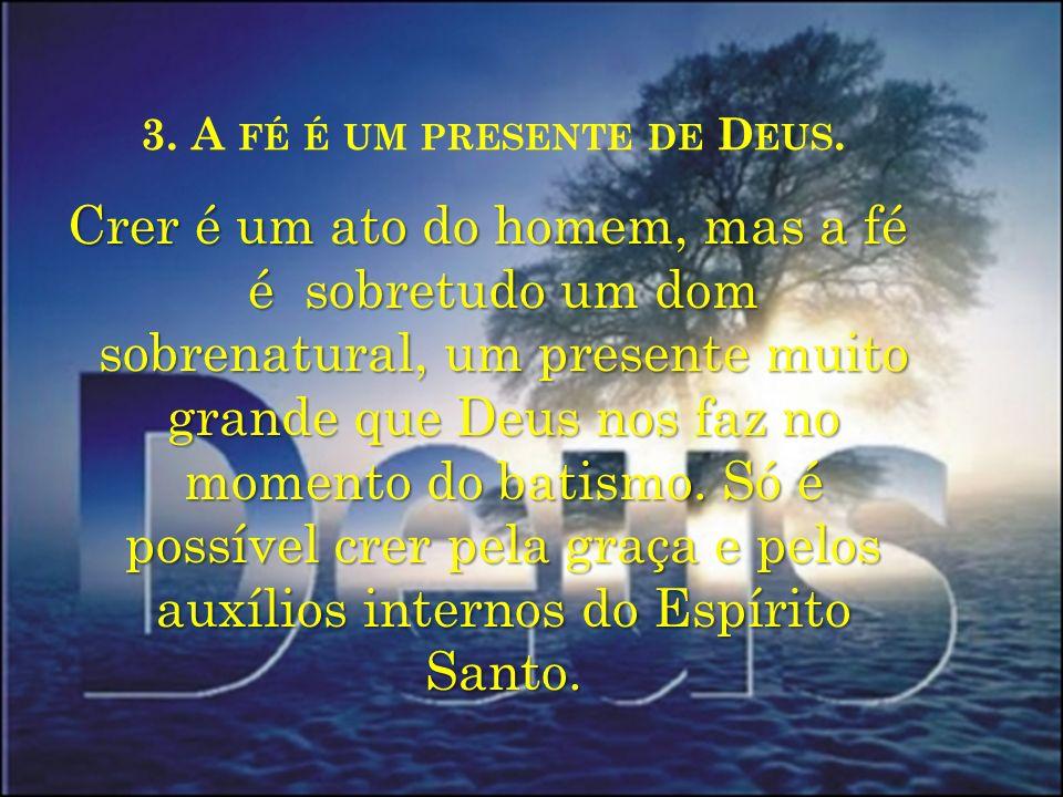 3. A fé é um presente de Deus.