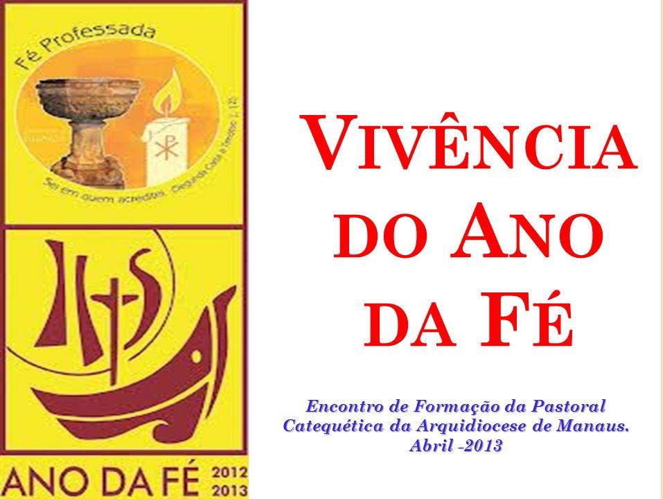 Vivência do Ano da Fé Encontro de Formação da Pastoral Catequética da Arquidiocese de Manaus.