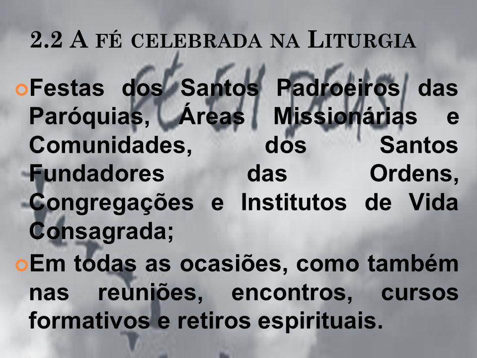 2.2 A fé celebrada na Liturgia