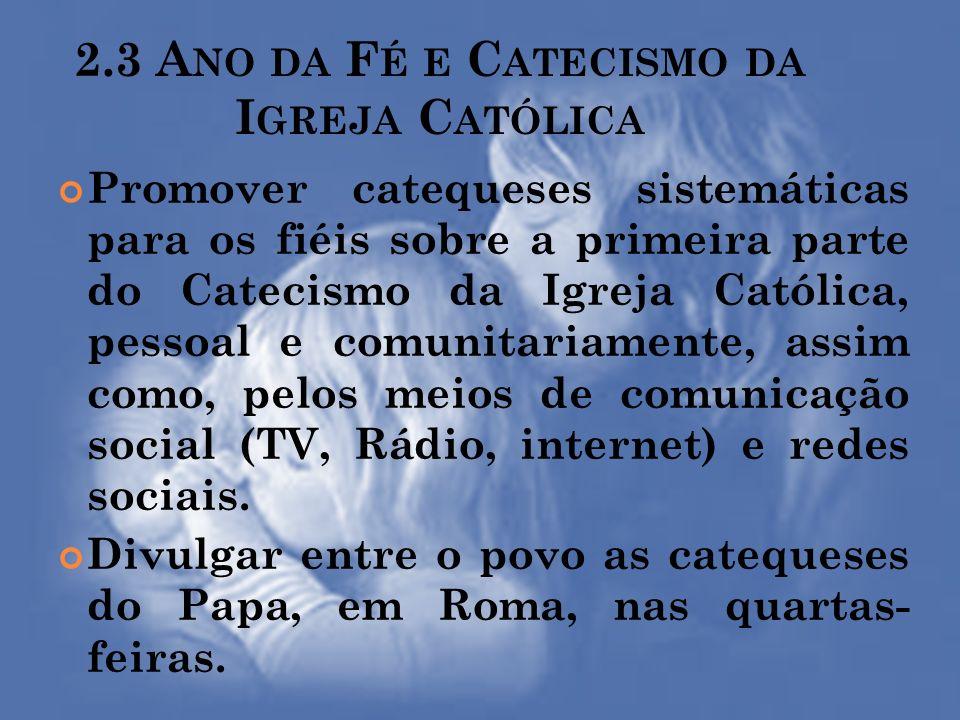 2.3 Ano da Fé e Catecismo da Igreja Católica