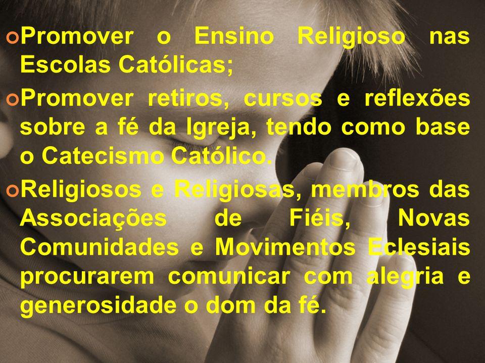 Promover o Ensino Religioso nas Escolas Católicas;