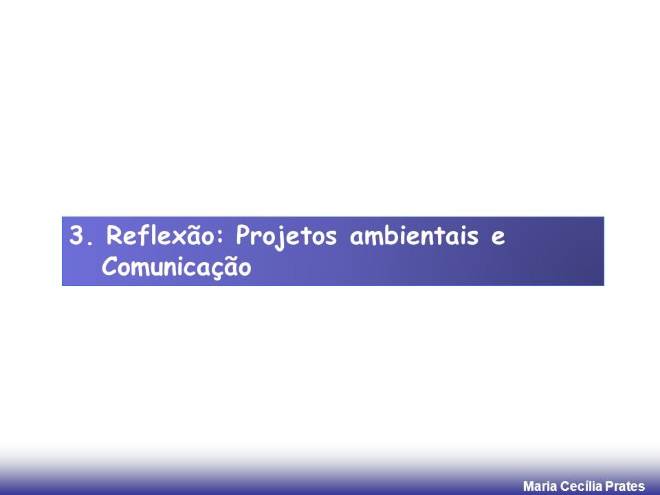 3. Reflexão: Projetos ambientais e Comunicação