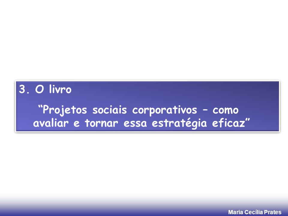 3. O livro Projetos sociais corporativos – como avaliar e tornar essa estratégia eficaz