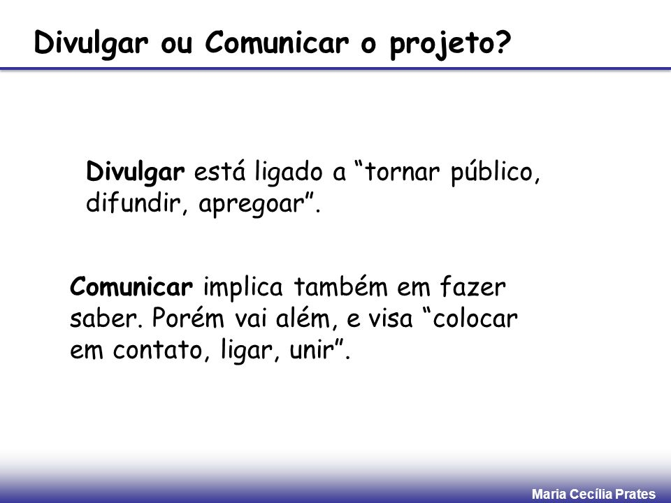 Divulgar ou Comunicar o projeto