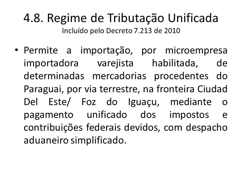 4. 8. Regime de Tributação Unificada Incluído pelo Decreto 7