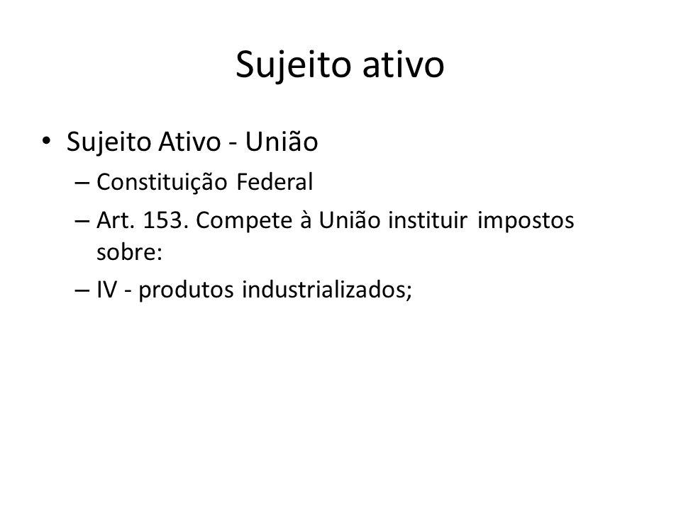 Sujeito ativo Sujeito Ativo - União Constituição Federal