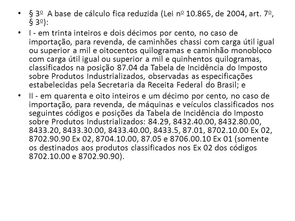 § 3o A base de cálculo fica reduzida (Lei no 10. 865, de 2004, art