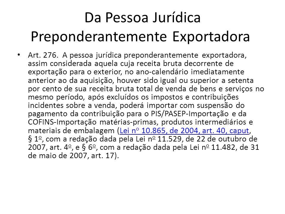 Da Pessoa Jurídica Preponderantemente Exportadora