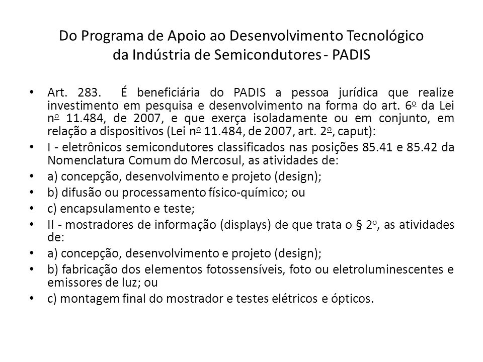 Do Programa de Apoio ao Desenvolvimento Tecnológico da Indústria de Semicondutores - PADIS