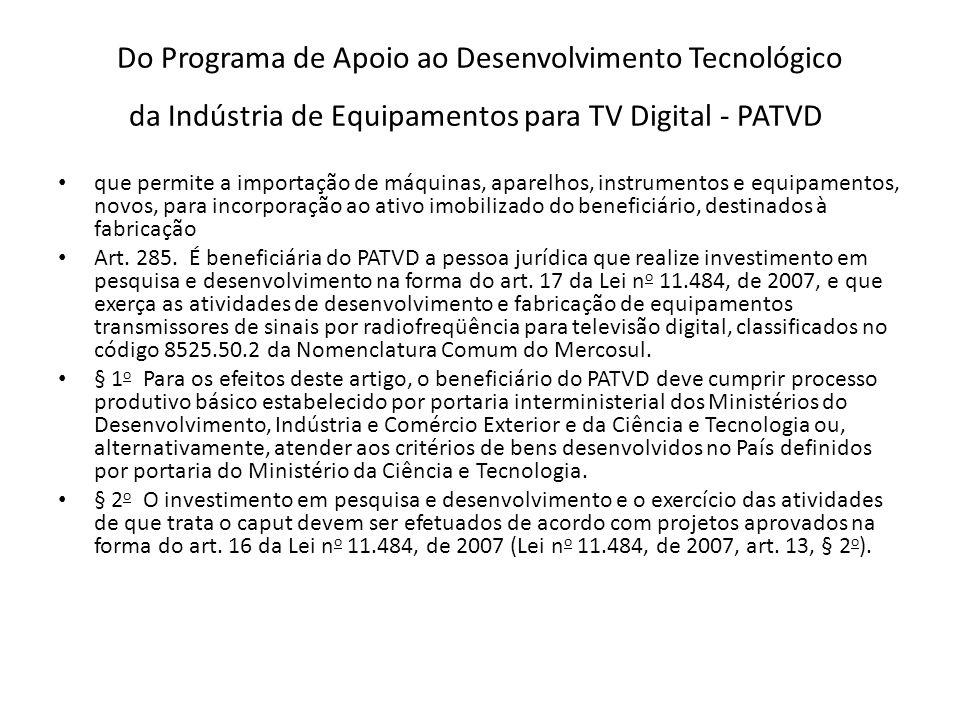 Do Programa de Apoio ao Desenvolvimento Tecnológico da Indústria de Equipamentos para TV Digital - PATVD