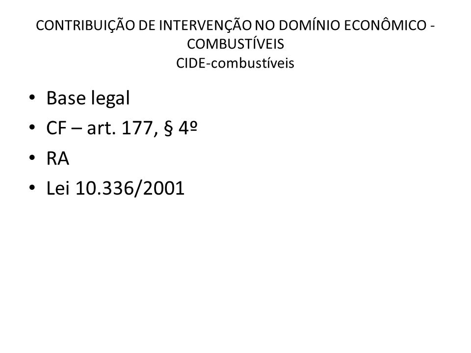 Base legal CF – art. 177, § 4º RA Lei 10.336/2001