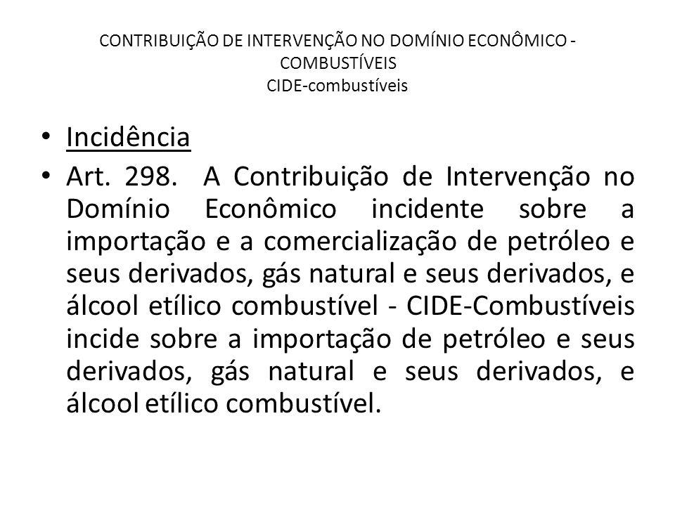 CONTRIBUIÇÃO DE INTERVENÇÃO NO DOMÍNIO ECONÔMICO - COMBUSTÍVEIS CIDE-combustíveis