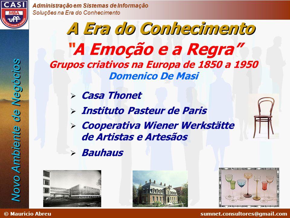 A Era do Conhecimento A Emoção e a Regra Grupos criativos na Europa de 1850 a 1950 Domenico De Masi.