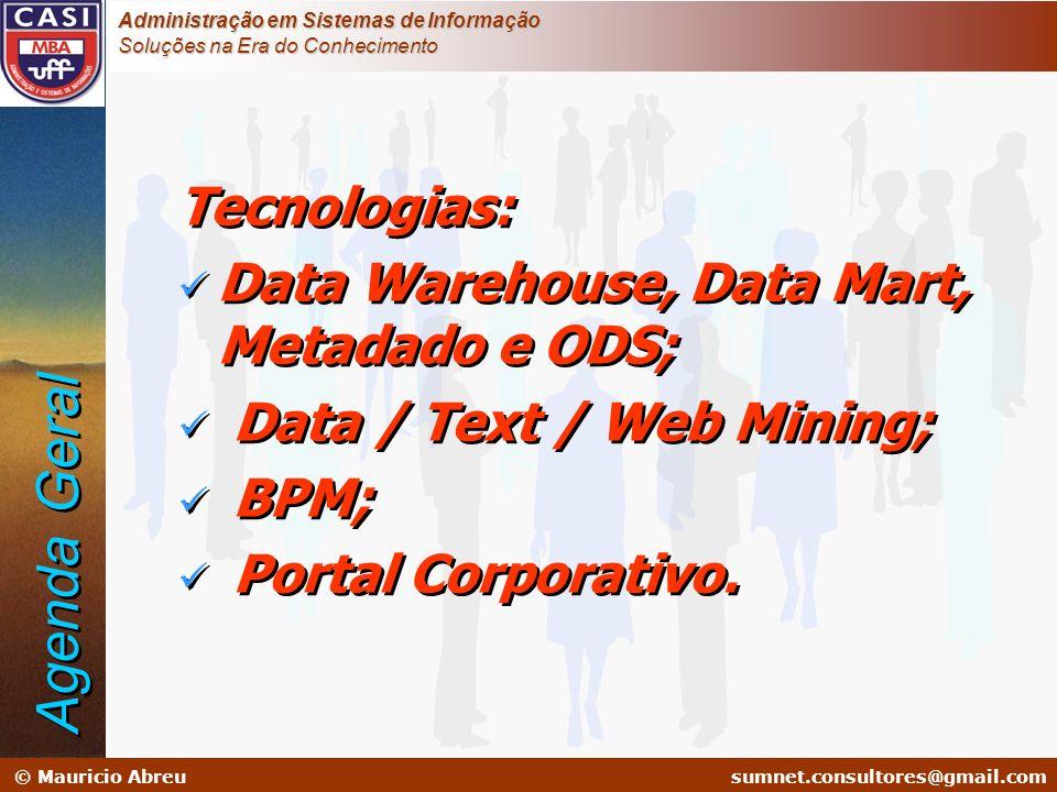 Agenda Geral Tecnologias: Data Warehouse, Data Mart, Metadado e ODS;