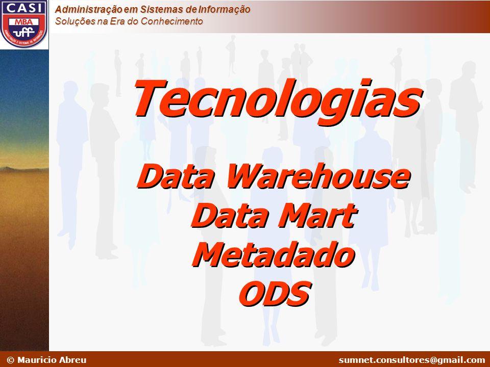 Tecnologias Data Warehouse Data Mart Metadado ODS