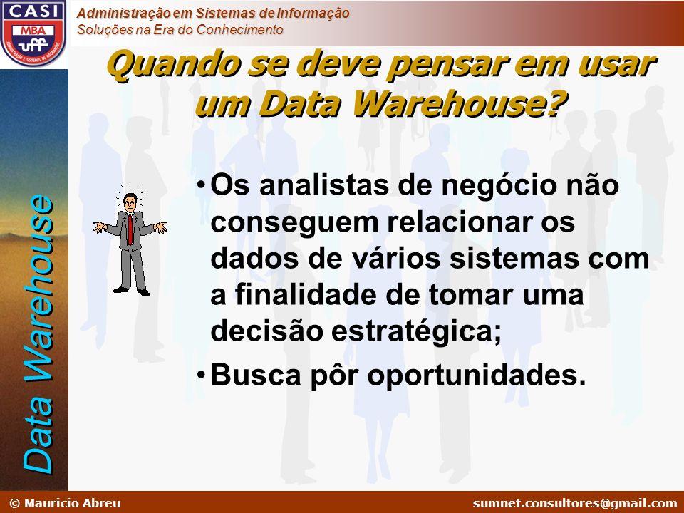 Quando se deve pensar em usar um Data Warehouse