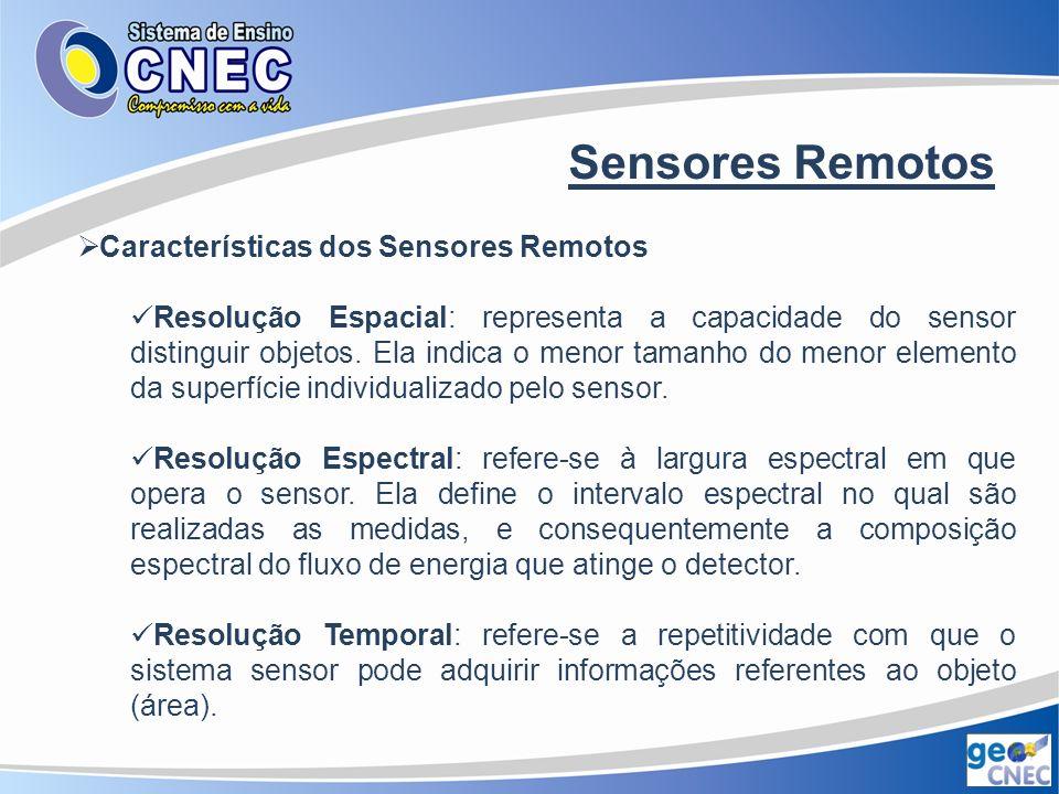 Sensores Remotos Características dos Sensores Remotos