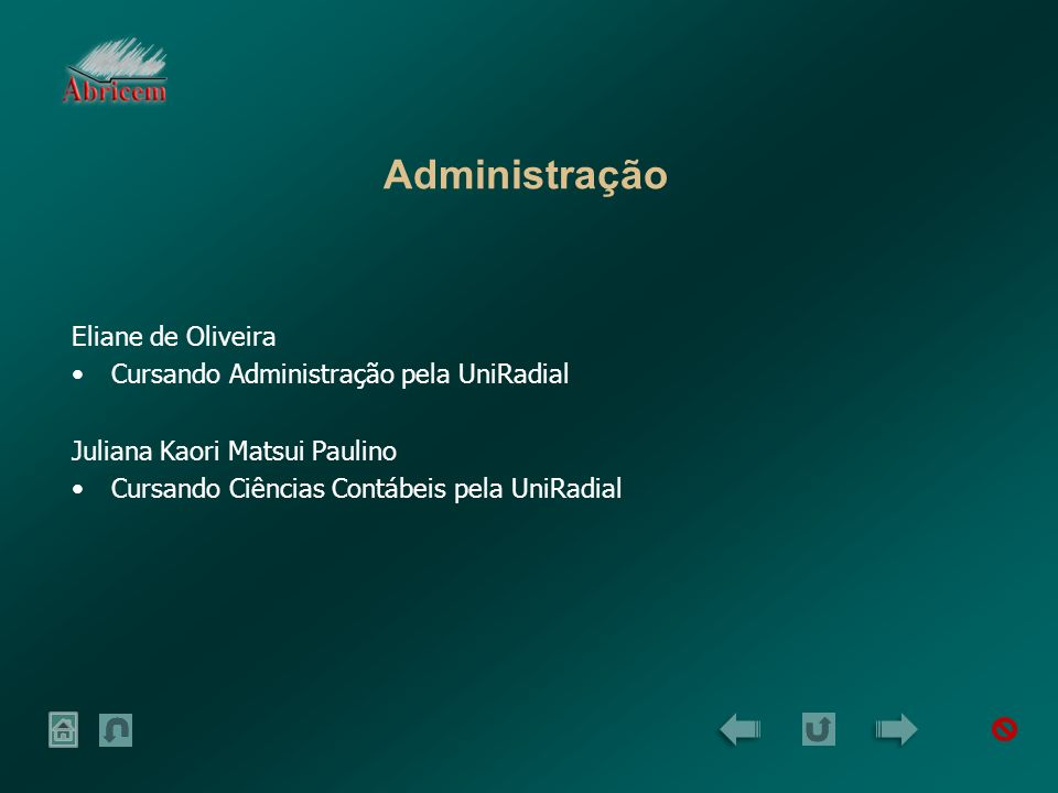 Administração Eliane de Oliveira Cursando Administração pela UniRadial