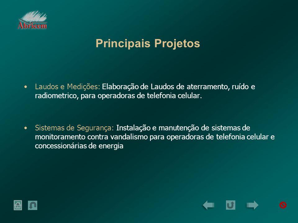 Principais Projetos Laudos e Medições: Elaboração de Laudos de aterramento, ruído e radiometrico, para operadoras de telefonia celular.