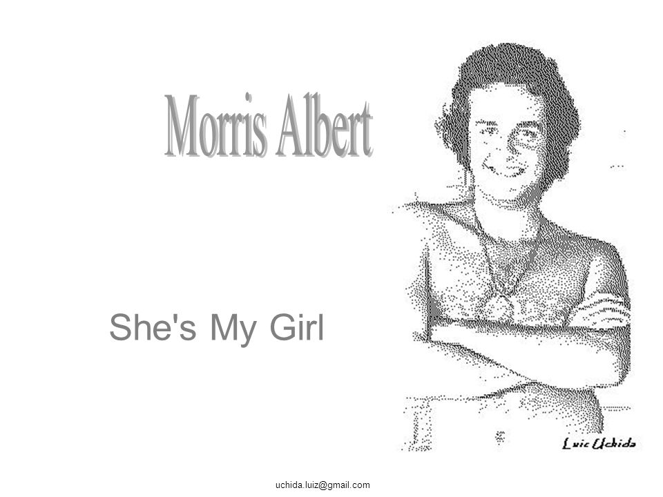 Morris Albert She s My Girl