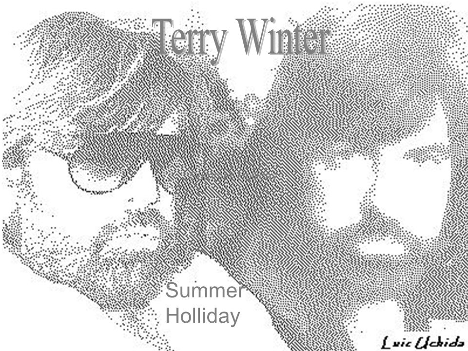 Terry Winter Summer Holliday Summer Holliday
