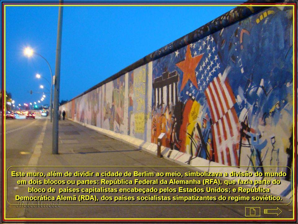 Este muro, além de dividir a cidade de Berlim ao meio, simbolizava a divisão do mundo em dois blocos ou partes: República Federal da Alemanha (RFA), que fazia parte do bloco de países capitalistas encabeçado pelos Estados Unidos; e República Democrática Alemã (RDA), dos países socialistas simpatizantes do regime soviético.