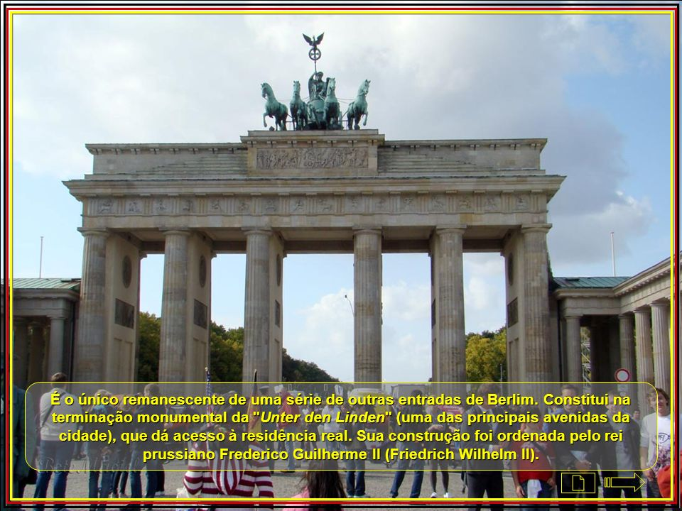 É o único remanescente de uma série de outras entradas de Berlim