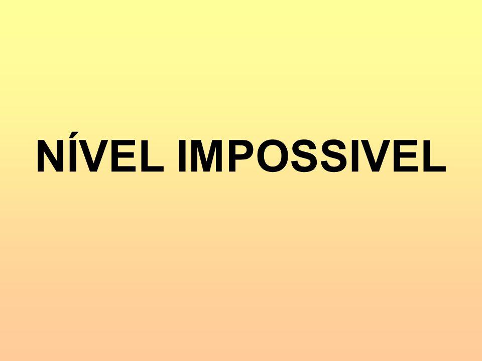 NÍVEL IMPOSSIVEL