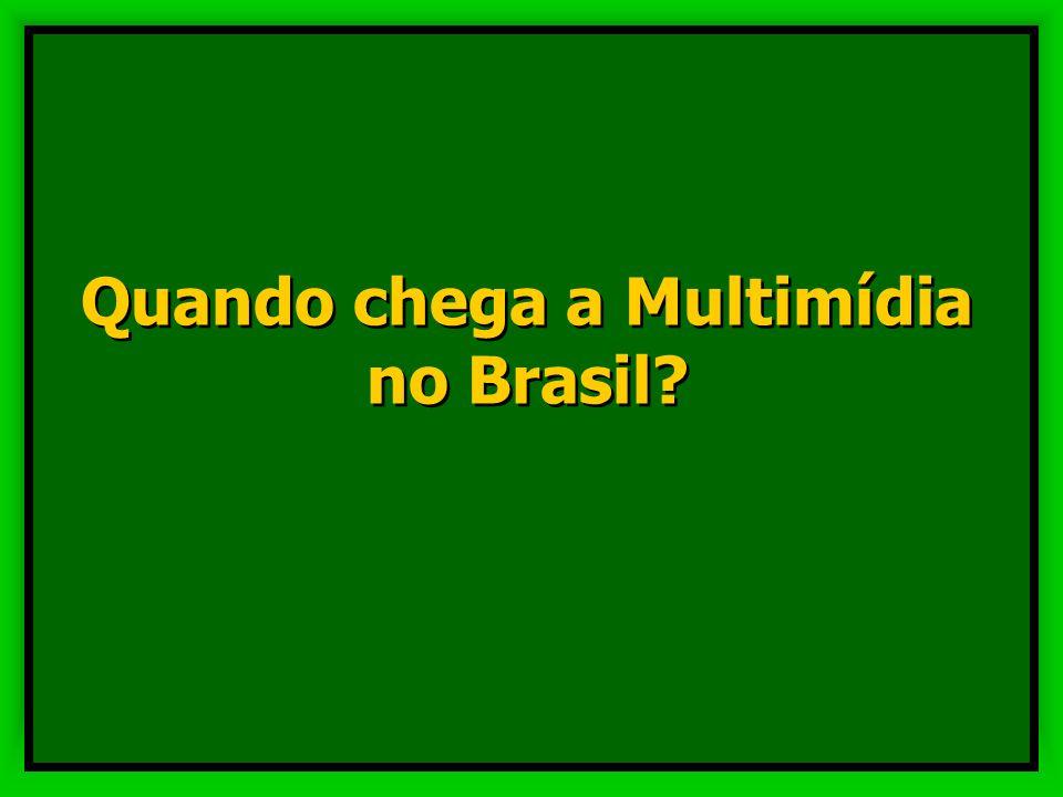 Quando chega a Multimídia no Brasil