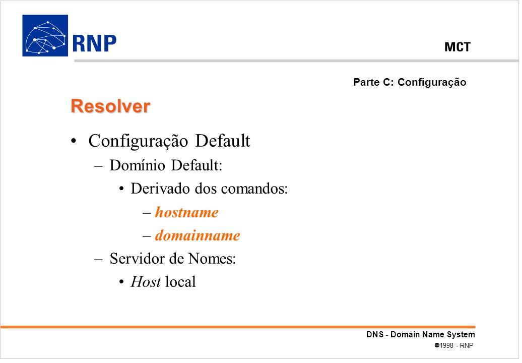 Resolver Configuração Default Domínio Default: Derivado dos comandos: