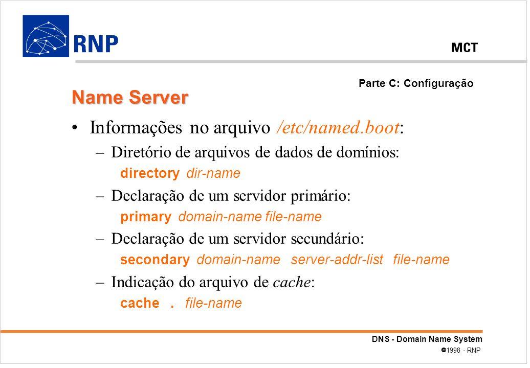 Informações no arquivo /etc/named.boot: