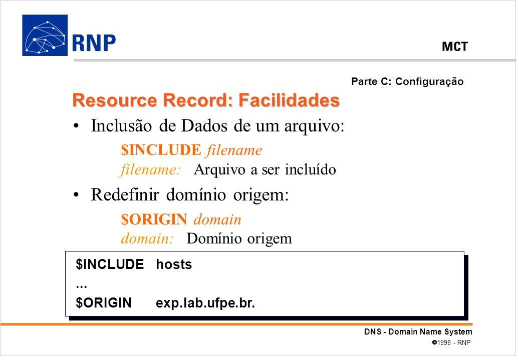 Resource Record: Facilidades Inclusão de Dados de um arquivo: