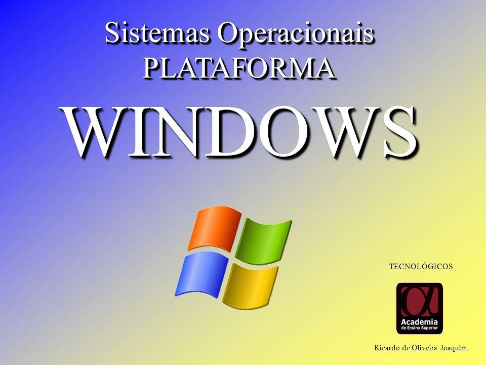 WINDOWS Sistemas Operacionais PLATAFORMA TECNOLÓGICOS
