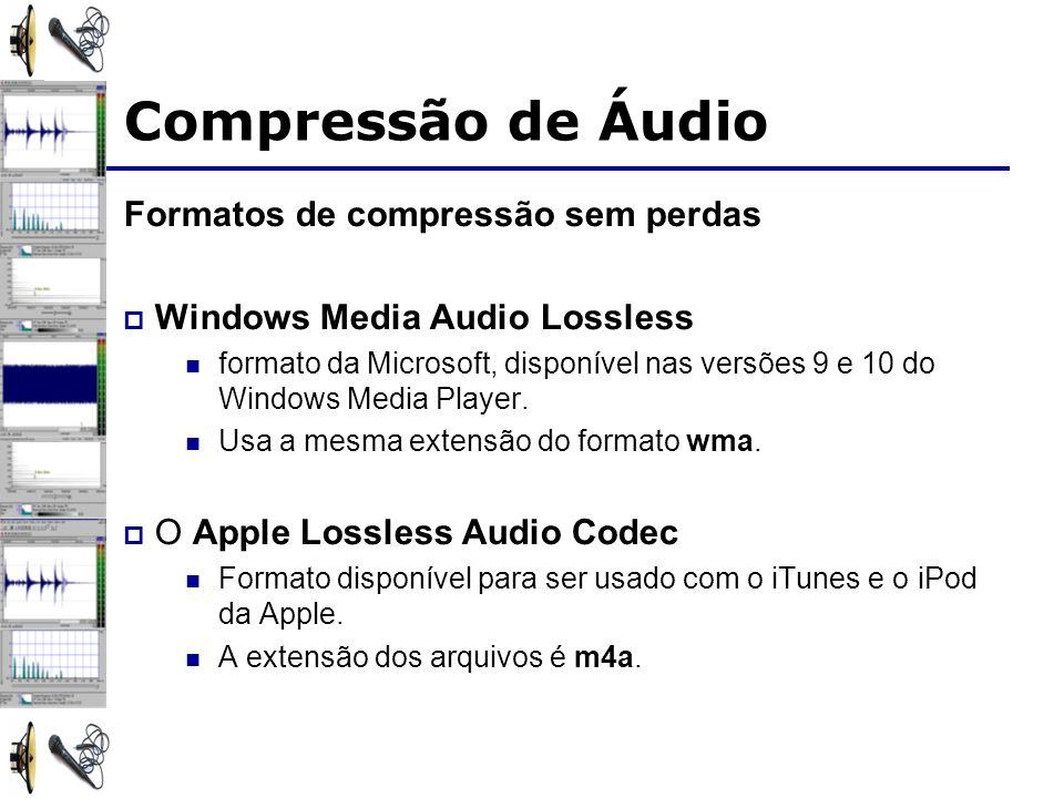 Compressão de Áudio Formatos de compressão sem perdas