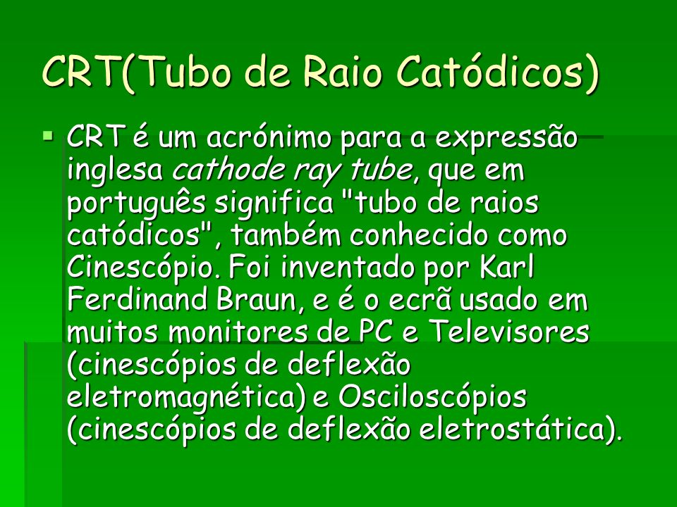 CRT(Tubo de Raio Catódicos)