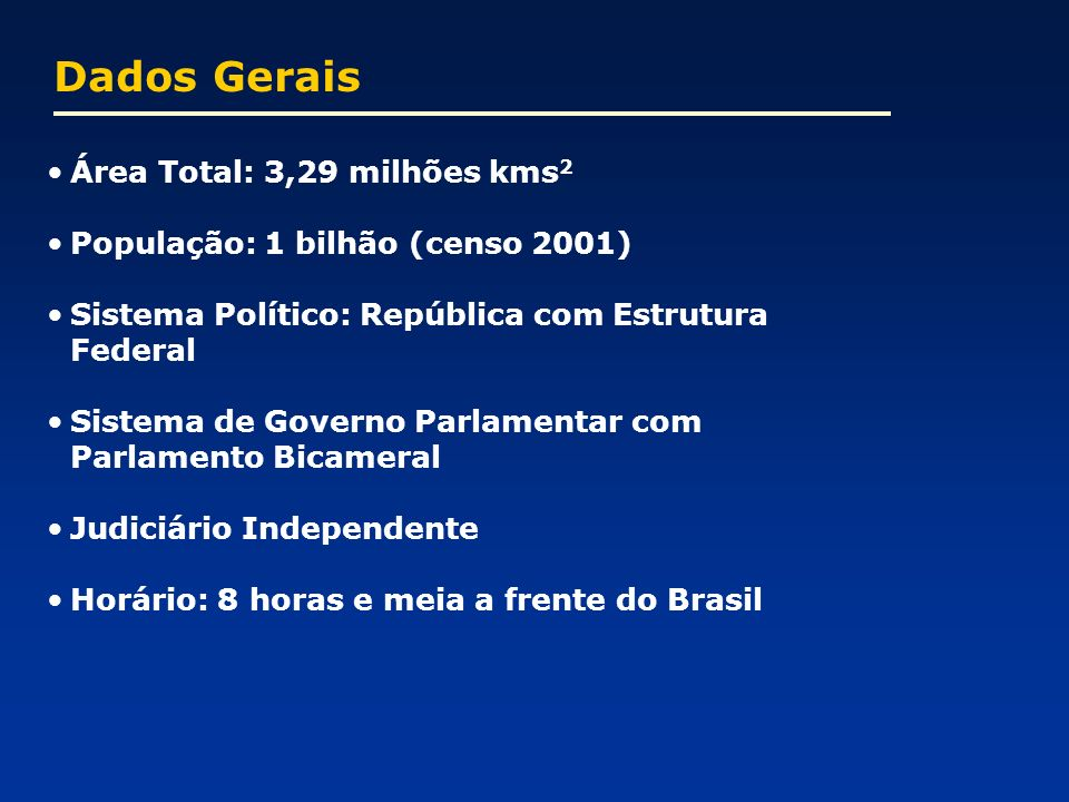 Dados Gerais Área Total: 3,29 milhões kms2