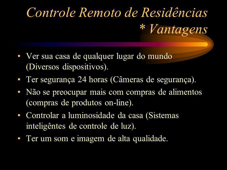 Controle Remoto de Residências * Vantagens