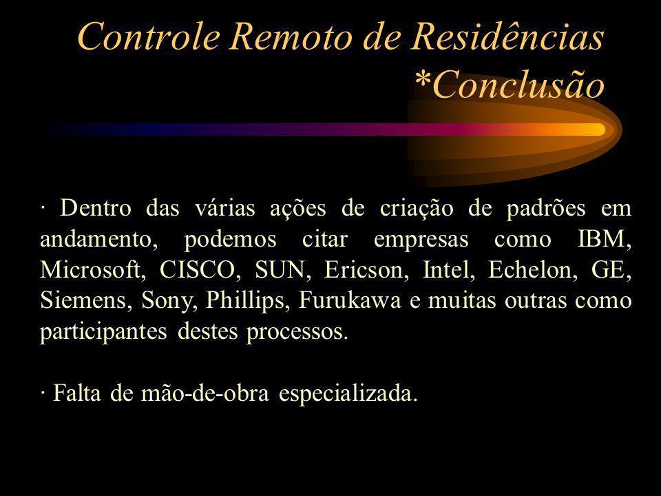 Controle Remoto de Residências *Conclusão