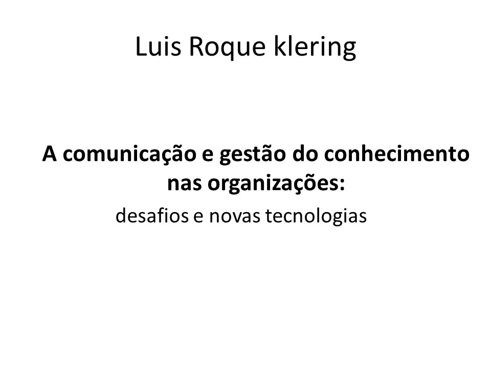 A comunicação e gestão do conhecimento nas organizações: