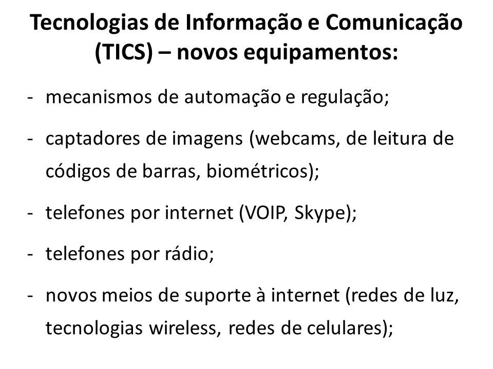 Tecnologias de Informação e Comunicação (TICS) – novos equipamentos: