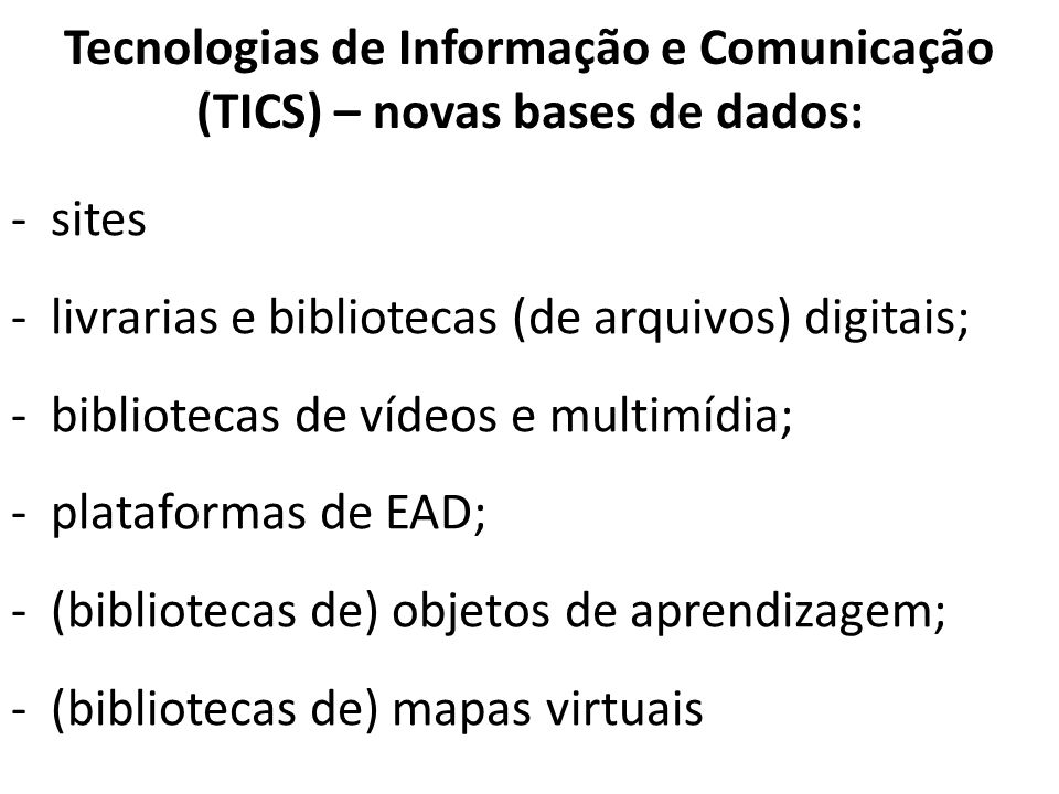 Tecnologias de Informação e Comunicação (TICS) – novas bases de dados: